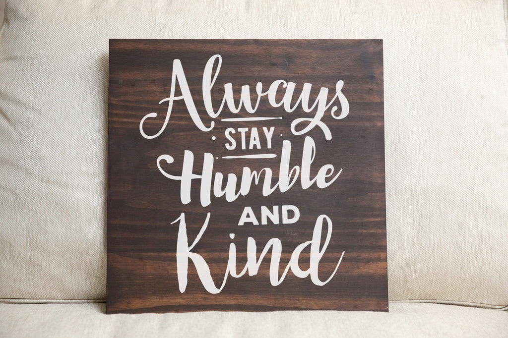 Always Stay Humble & Kind - For Crosspointe Event