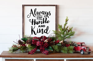 Always Stay Humble & Kind - For Oak Hills Event