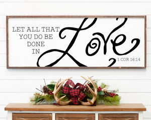 Let All You Do Be Done In Love Large Framed Farmhouse Style Sign
