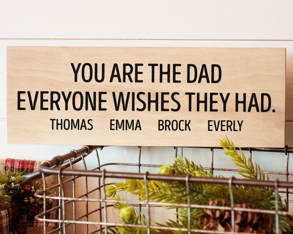 Father Gift For Him | Custom Wood Sign | Best Dad Ever | Everyone Wishes They Had |  Gift for Her | Best Mom Ever