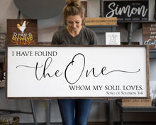 I Have Found the One Whom My Soul Loves Song of Solomon 3:4 Wedding Gift Living Room Wall Decor Farmhouse Decor