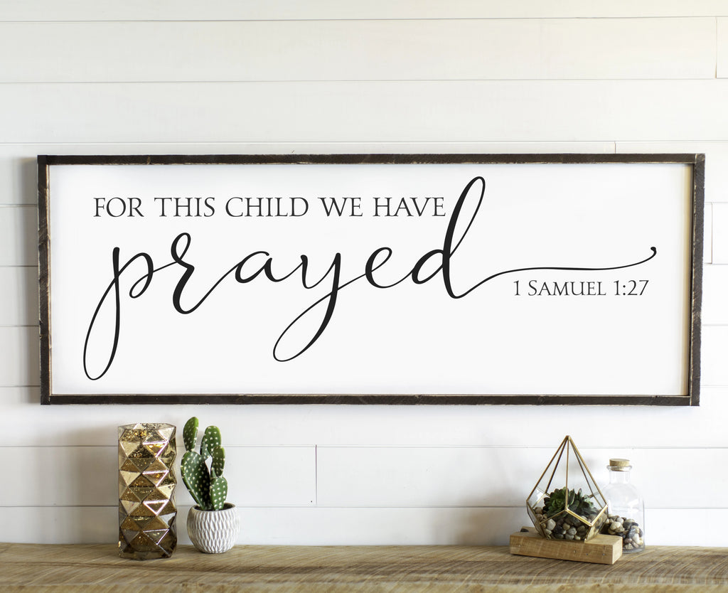 For This Child We Have Prayed Baby Large Framed Wood Sign