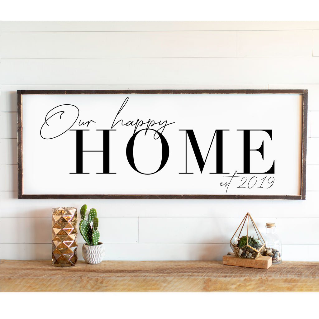 Our Happy  Home Large Framed Modern Farmhouse Sign with personalized Date!