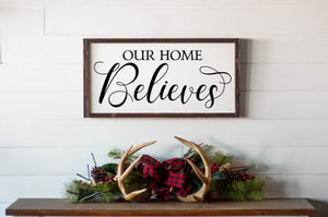 Our Home Believes - For Oak Hills Event