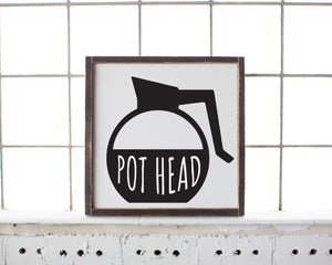 Pot Head Framed Wood Sign, Wedding Gift, Modern Home Decor, Coffee Decor