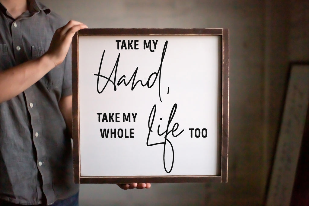 Take My Hand, Take My Whole Life Too