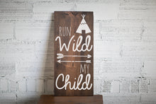 Run Wild My Child Wood Sign Home Decor | Baby Shower Gift | Tribal Nursery Decor Baby's Room Decor