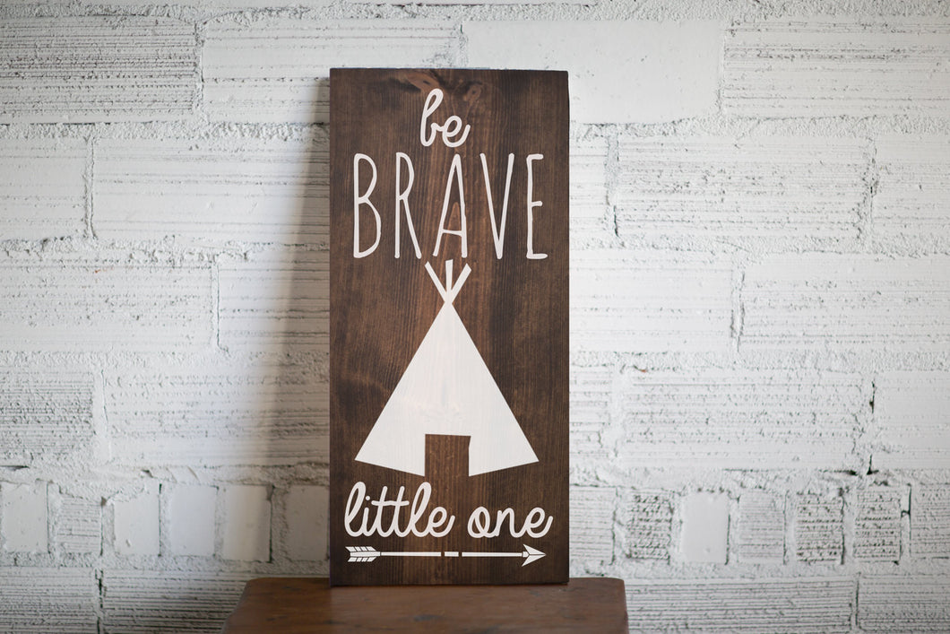 Be Brave Little One Wood Sign Home Decor | Baby Shower Gift | Tribal Nursery Decor Baby's Room