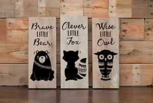 Wood Sign Home Decor Brave Little Bear Clever Fox Wise Owl  | Woodland Animal Baby Shower Gift