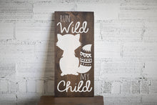 Run Wild My Child Wood Sign Home Decor | Tribal Baby Shower Gift | Woodland Nursery Decor