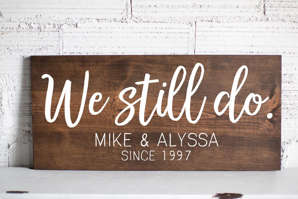 We Still Do Wedding Bedroom Gift Sign  Anniversary Gift  Wedding Establish Sign  Headboard Sign  Wall Decor