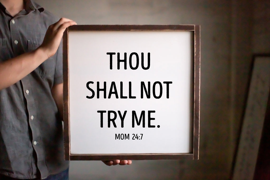 Thou shall not try me Mom 24/7 Framed Wood Sign, Wedding Gift,  Modern Home Decor, Mom Gift