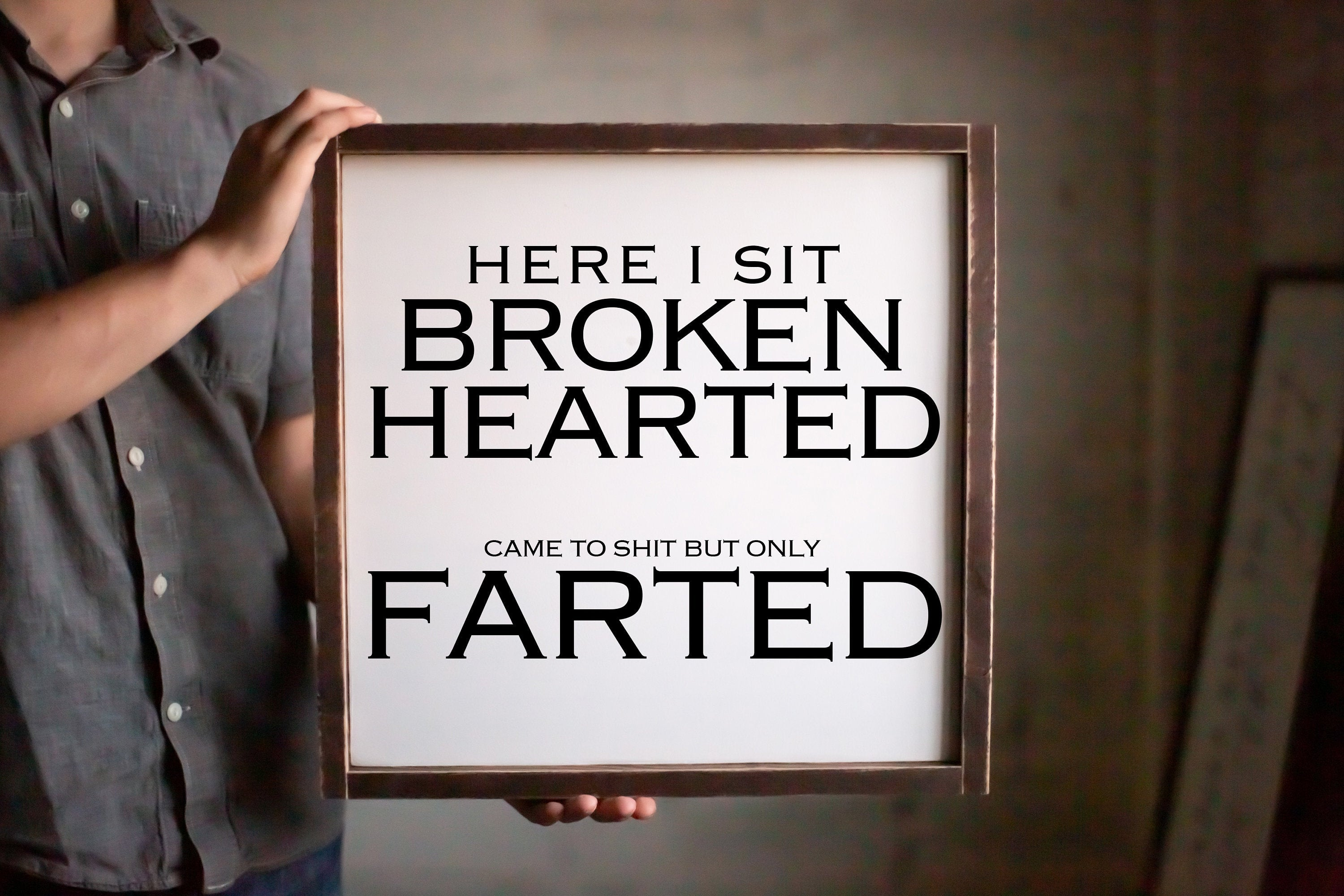 Here I Sit Broken Hearted Funny Bathroom Sign Modern Home Decor, Mom Gift