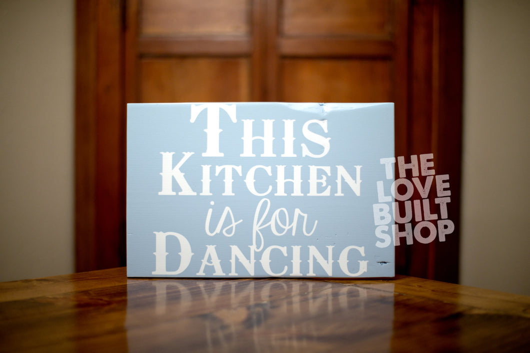 Kitchen Wood Dance Sign | Kitchen Signs | Wooden Gift For Her | Shabby Chic Wood Decor
