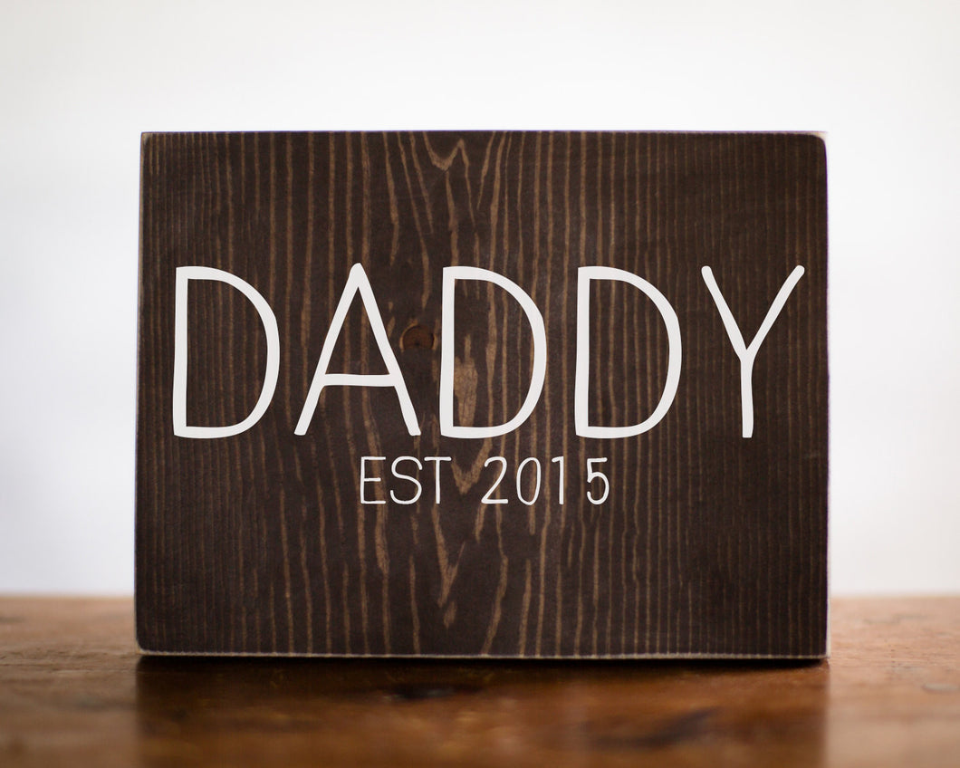 Fathers Day Gift for Him | Daddy Established Sign | Papa Grandpa Nana Grandma Baby Shower Gift