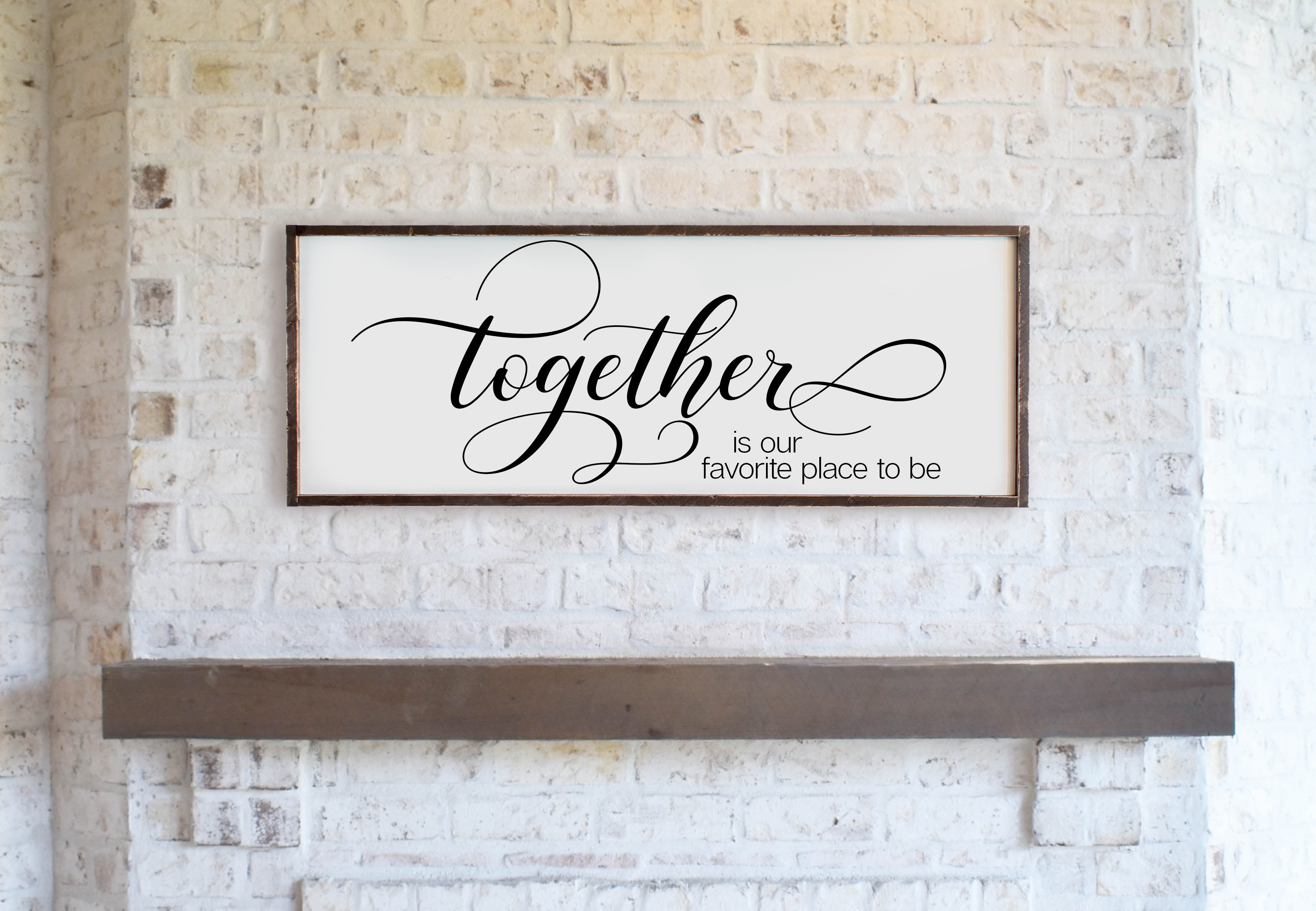 Together Is Our Favorite Place To Be Large Framed Farmhouse Style Sign