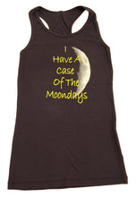 I Have A Case Of The Moon Days Tank