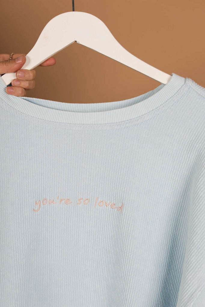 You're So Loved Pullover ♡