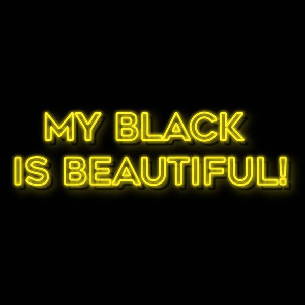 My Black Is Beautiful!