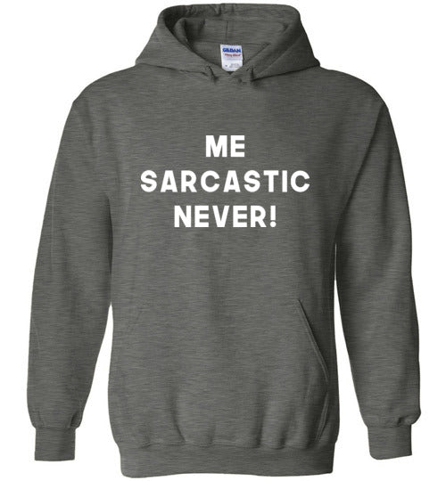 Sarcastic, Never!