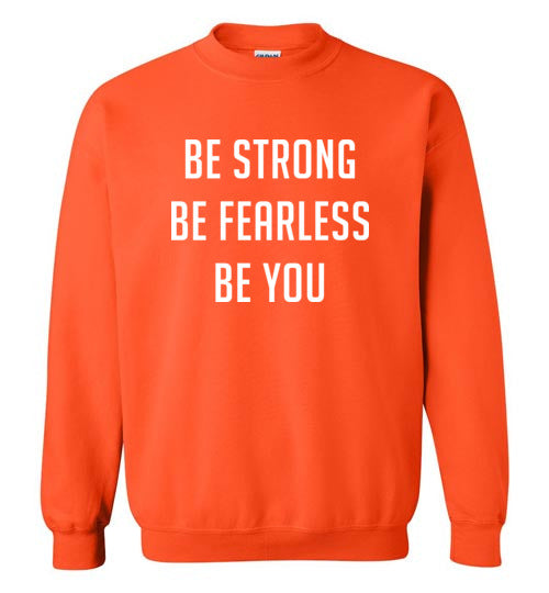 Be Strong Fearless You