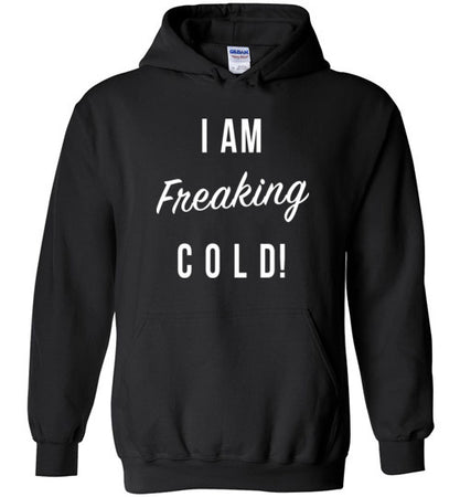 I Am Freaking Cold