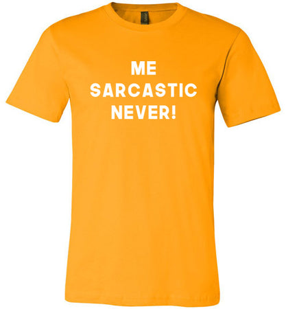Sarcastic -  Never