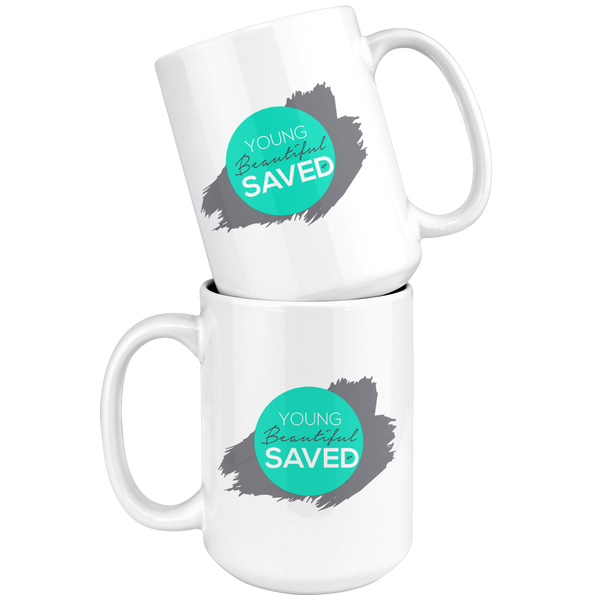 Young Beautiful & Saved 15oz Mug