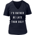 I'd Rather be Late than Ugly