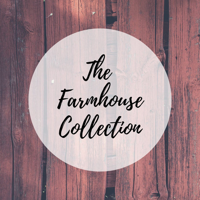 The Farmhouse Collection