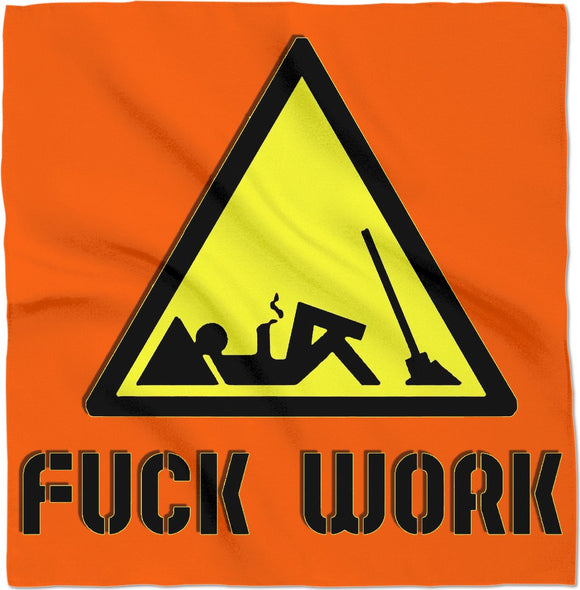 Work? Fuck it! Funny orange and yellow bandana design, humorous scarf