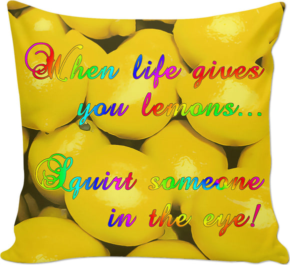 Funny citrus throw pillow, when life gives you lemons... Squirt someone in the eye!