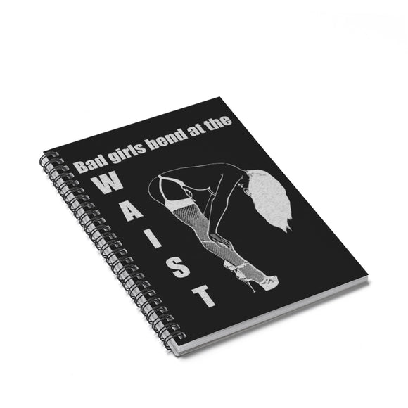 Spiral Notebook - Ruled Line - Bad girls bend at the waist