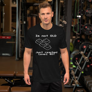 Color Short Sleeve Unisex T-shirt - Im not OLD, just reached level 40!