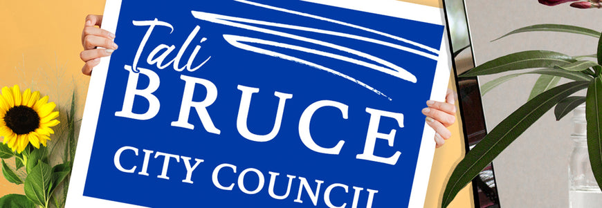 Campaign Sign and Branding for Tali Bruce, Candidate for City Council