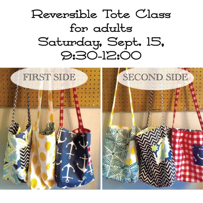 Reversible Tote Class (for adults) Saturday, Sept. 15, 9:30 am