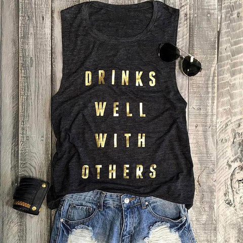 Drinks Well With Others Tank Top Shirt