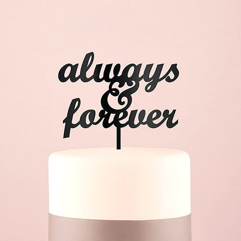 Always & Forever Acrylic Cake Topper