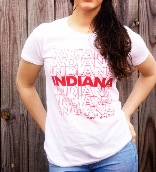 """Have A Nice Day, Indiana"" White Womens Tee"