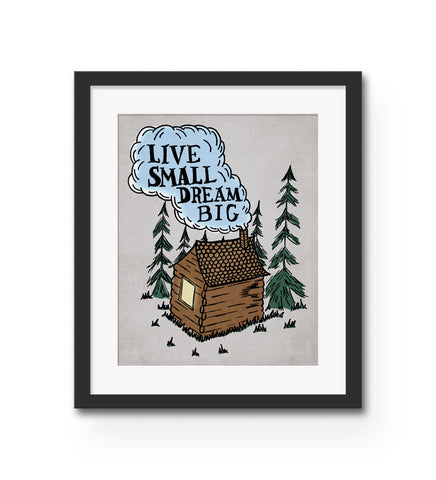"""Live Small Dream Big"" Print"