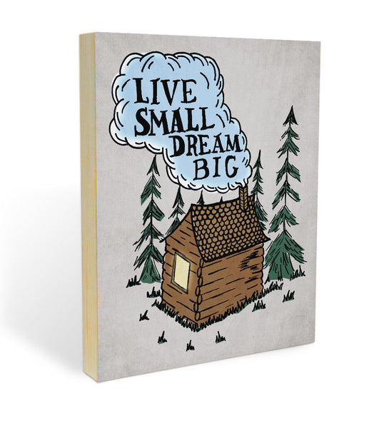 """Live Small, Dream Big"" Wood Panel"