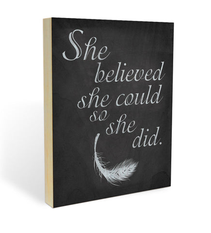 """She Believed She Could"" Wood Panel"