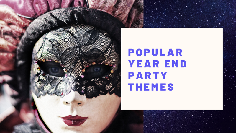 Popular Year End Party Themes!