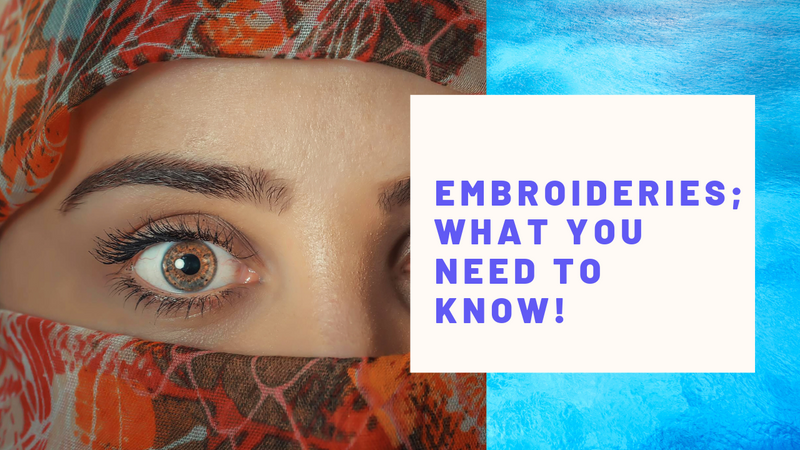 Embroideries; What You Need To Know!