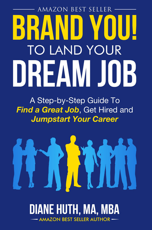 Brand YOU! To Land Your Dream Job - The Book