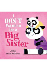 I Don't Want To Be A Big Sister Book