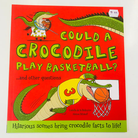 Could a crocodile play basketball? Book