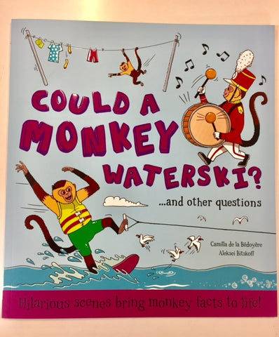 Could a Monkey Waterski? - Book