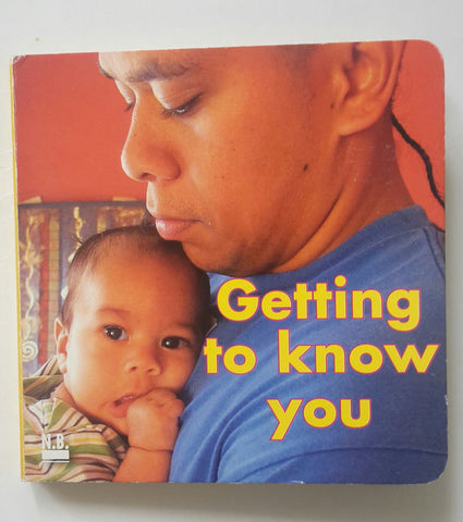 Getting to Know You - Board Book