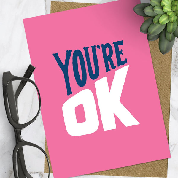 You're Ok Greeting Card